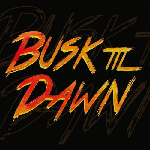 Busk Til Dawn